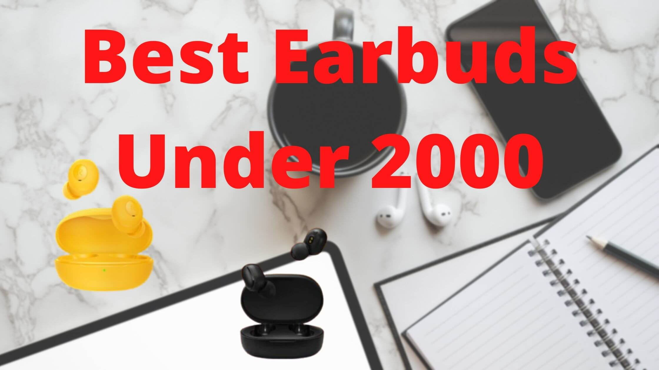 Best Earbuds Under 2000 in India