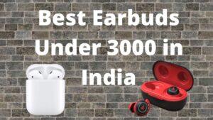 Best Earbuds Under 3000 in India